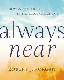 Robert Morgan: Always Near, Buch