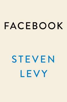 Steven Levy: Facebook: The Inside Story, Buch