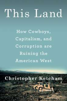 Christopher Ketcham: This Land, Buch