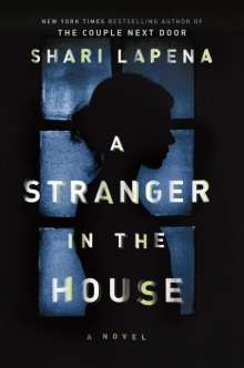 Shari Lapena: A Stranger in the House, Buch