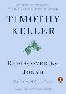 Timothy Keller: Rediscovering Jonah: The Secret of God's Mercy, Buch