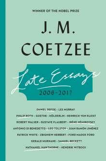 J. M. Coetzee: Late Essays: 2006 - 2017, Buch