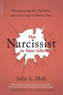 Julie L Hall: The Narcissist in Your Life, Buch