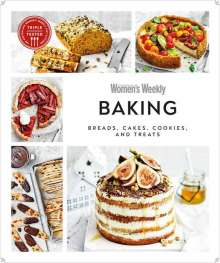 Australian Women'S Weekly: Australian Women's Weekly Baking: Bakes, Cakes, Cookies, and Treats, Buch
