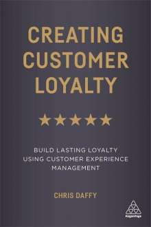 Chris Daffy: Creating Customer Loyalty, Buch