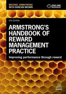 Michael Armstrong: Armstrong's Handbook of Reward Management Practice: Improving Performance Through Reward, Buch
