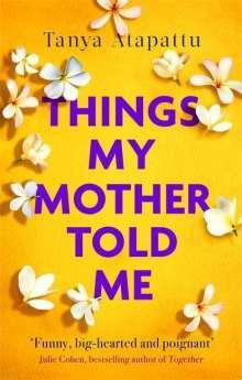Tanya Atapattu: Things My Mother Told Me, Buch