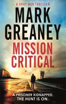 Mark Greaney: Mission Critical, Buch