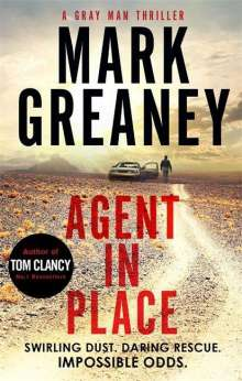 Mark Greaney: Agent in Place, Buch
