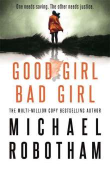 Michael Robotham: Good Girl, Bad Girl, Buch