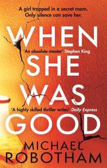 Michael Robotham: When She Was Good, Buch