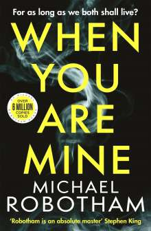 Michael Robotham: When You Are Mine, Buch