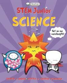 Jonathan O'Callaghan (Author): Basher STEM Junior: Science, Buch