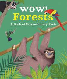 Camilla de la Bedoyere: Wow! Forests, Buch