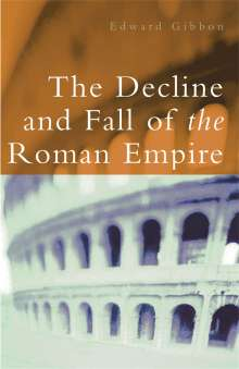Edward Gibbon: The Decline and Fall of the Roman Empire, Buch