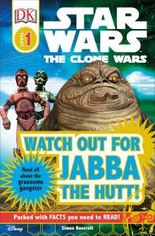 Simon Beecroft: DK Readers L1: Star Wars: The Clone Wars: Watch Out for Jabba the Hutt!: Read All about the Gruesome Gangster, Buch