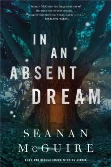 Seanan McGuire: In an Absent Dream, Buch