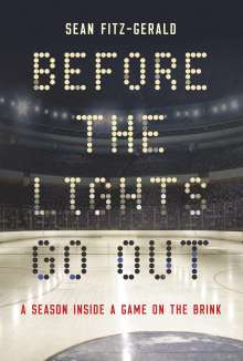 Sean Fitz-Gerald: Before the Lights Go Out : A Season Inside a Game on the Brink, Buch