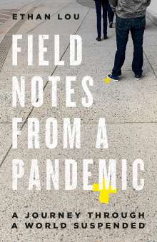 Ethan Lou: Field Notes From A Pandemic, Buch