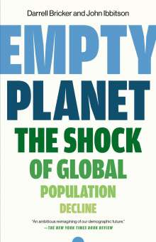 Darrell Bricker: Empty Planet: The Shock of Global Population Decline, Buch