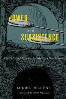 Louise Dechene: Power and Subsistence, Buch