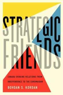 Bohdan S. Kordan: Strategic Friends, Buch