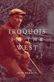 Jean Barman: Iroquois in the West, Buch