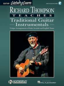 Richard Thompson: Richard Thompson Teaches Traditional Guitar Instrumentals: Unique Arrangements of Irish, Scottish and English Tunes, Noten
