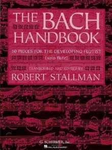 Johann Sebastian Bach: The Bach Handbook 50 Pieces for the Developing Flutist, Noten