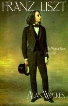 Alan Walker: Franz Liszt: The Weimar Years, 1848 1861, Buch