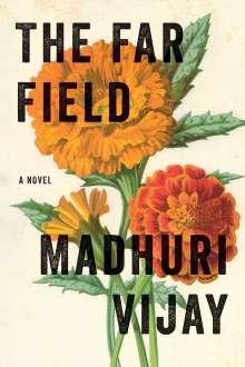 Madhuri Vijay: The Far Field, Buch