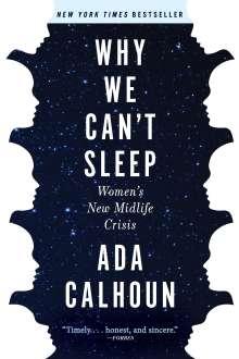 Ada Calhoun: Why We Can't Sleep, Buch