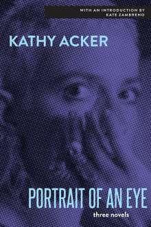Kathy Acker: The Portrait of an Eye, Buch