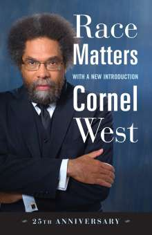 Cornel West: Race Matters, 25th Anniversary, Buch