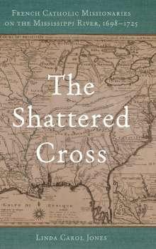 Linda Carol Jones: Shattered Cross, Buch