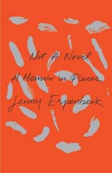 Jenny Erpenbeck: Not a Novel: A Memoir in Pieces, Buch