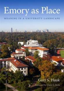 Gary S. Hauk: Emory as Place: Meaning in a University Landscape, Buch