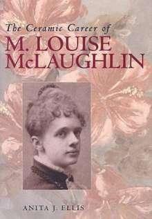 Anita J. Ellis: The Ceramic Career of M. Louise McLaughlin, Buch