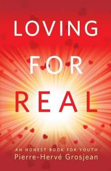 Pierre Herve Grosjean: Loving for Real: An Honest Book for Youth, Buch