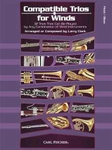 Larry Clark: Compatible Trios For Winds - Flute/Oboe, Noten