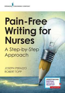 Joseph Perazzo: Pain-Free Writing for Nurses: A Step-By-Step Approach, Buch