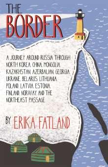 Erika Fatland: The Border - A Journey Around Russia, Buch