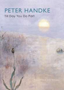 Peter Handke: Till Day You Do Part, Buch