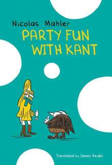 Nicolas Mahler: Party Fun with Kant, Buch