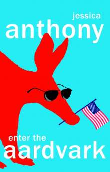 Jessica Anthony: Enter the Aardvark, Buch