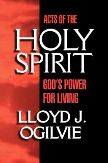 Lloyd John Ogilvie: Acts of the Holy Spirit, Buch