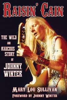 Raisin' Cain: The Wild and Raucous Story of Johnny Winter, Buch