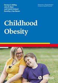 Denise E. Wilfley: Childhood Obesity, Buch