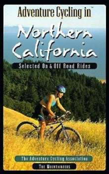 Adventure Cycling Association: Adventure Cycling in Northern California: Selected on and Off Road Rides, Buch