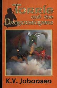 K. V. Johansen: Torrie and the Dragonslayers, Buch